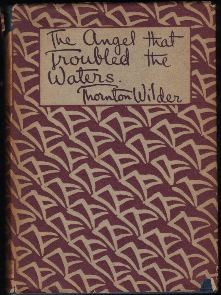 The Angel that Troubled the Waters and Other Plays. Thornton Wilder.
