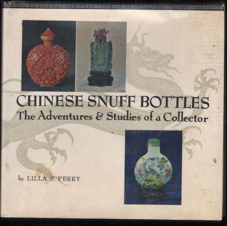 Chinese Snuff Bottles: The Adventures & Studies Of A Collector. Lilla S. Perry.