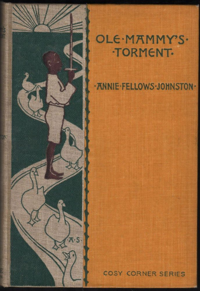 Ole Mammy's Torment. Annie Fellows Johnston.