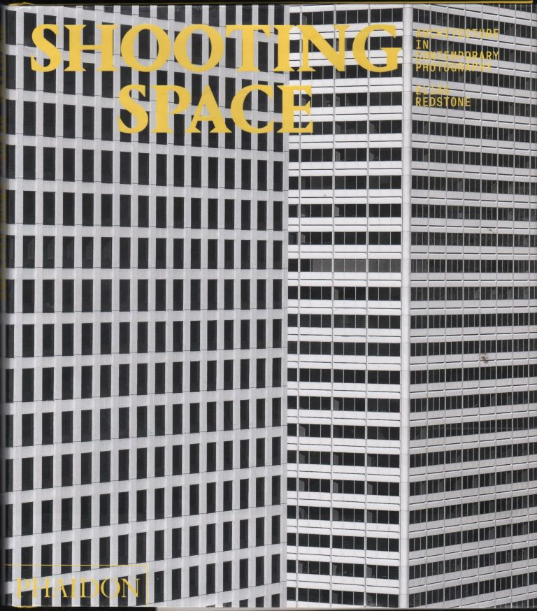 Shooting Space; Architecture in Contemporary photography. Elias Redstone.