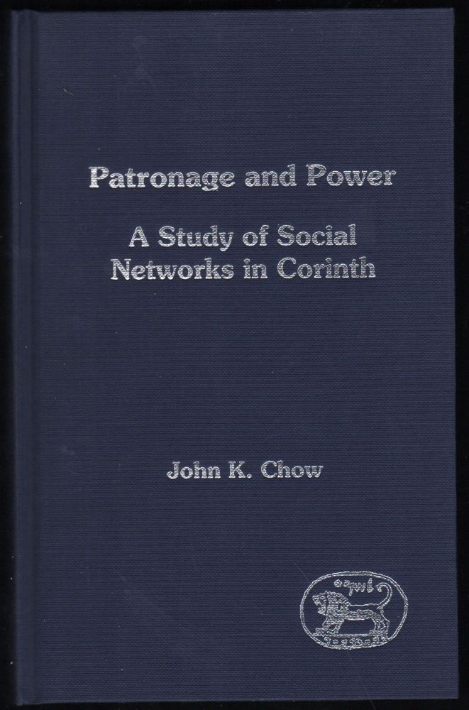 Patronage and Power; A Study of Social Networks in Corinth. John K. Chow.