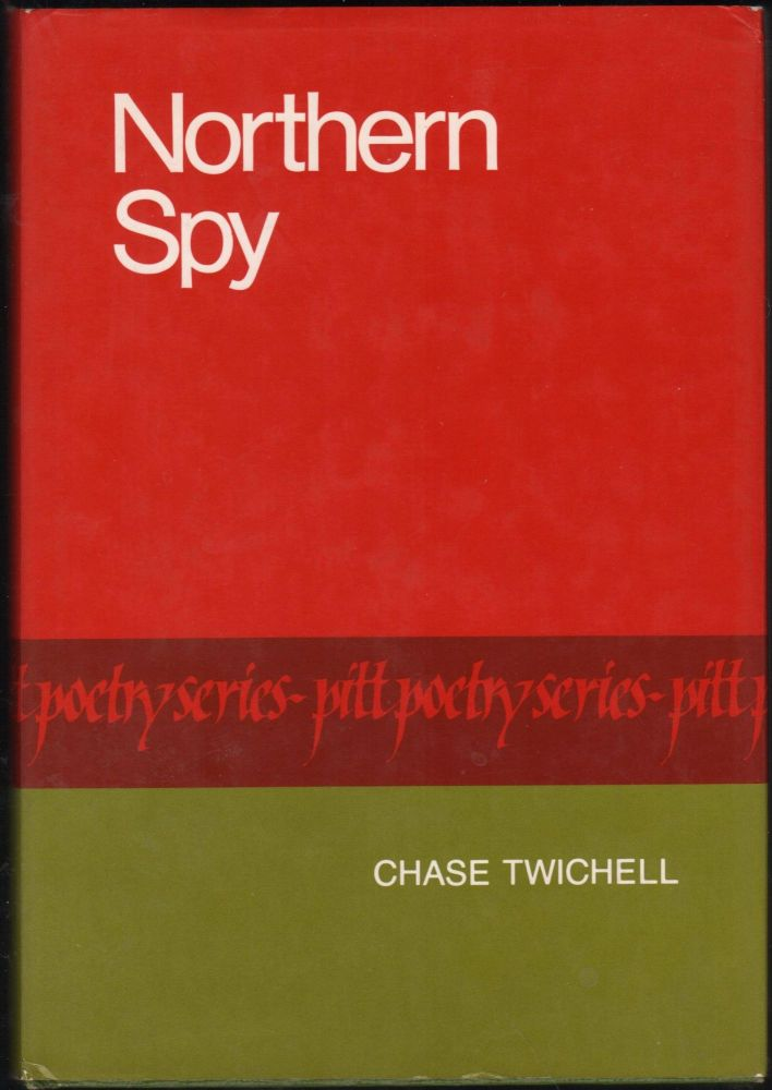 Northern Spy; Poems by Chase Twichell. Chase Twichell.