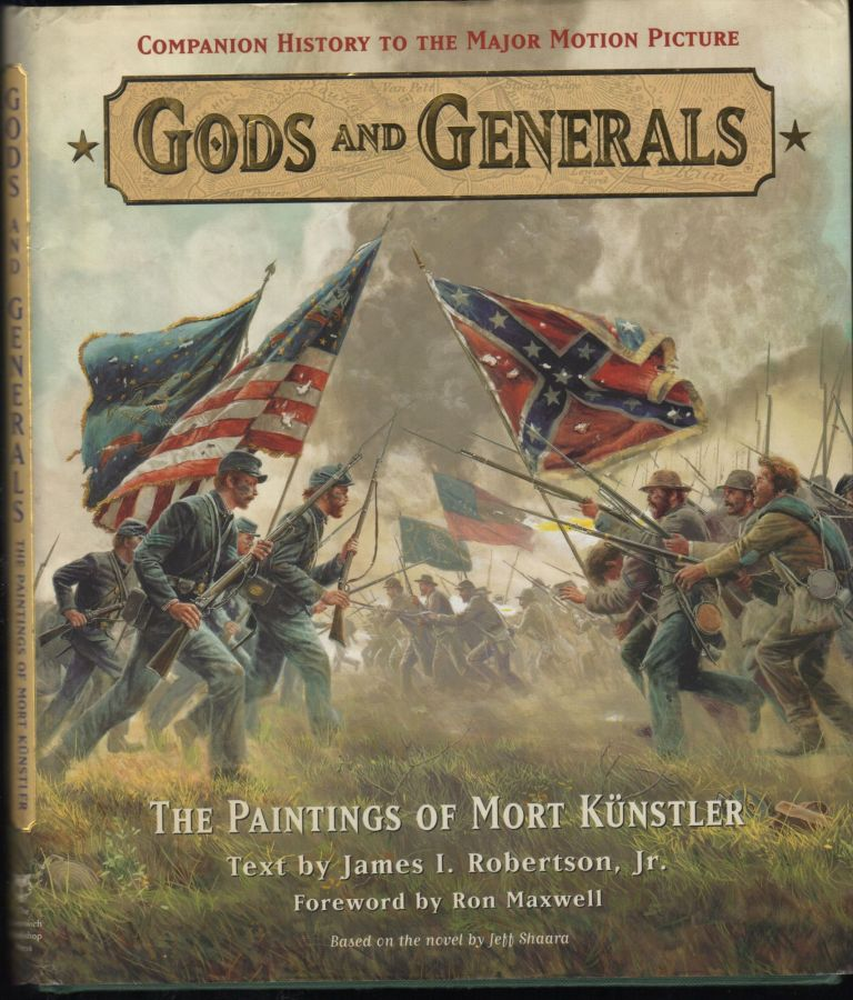 The Paintings of Mort Kunstler. Gods and Generals; Companion History to the Major Motion Picture. James I. Jr. Robertson, text.