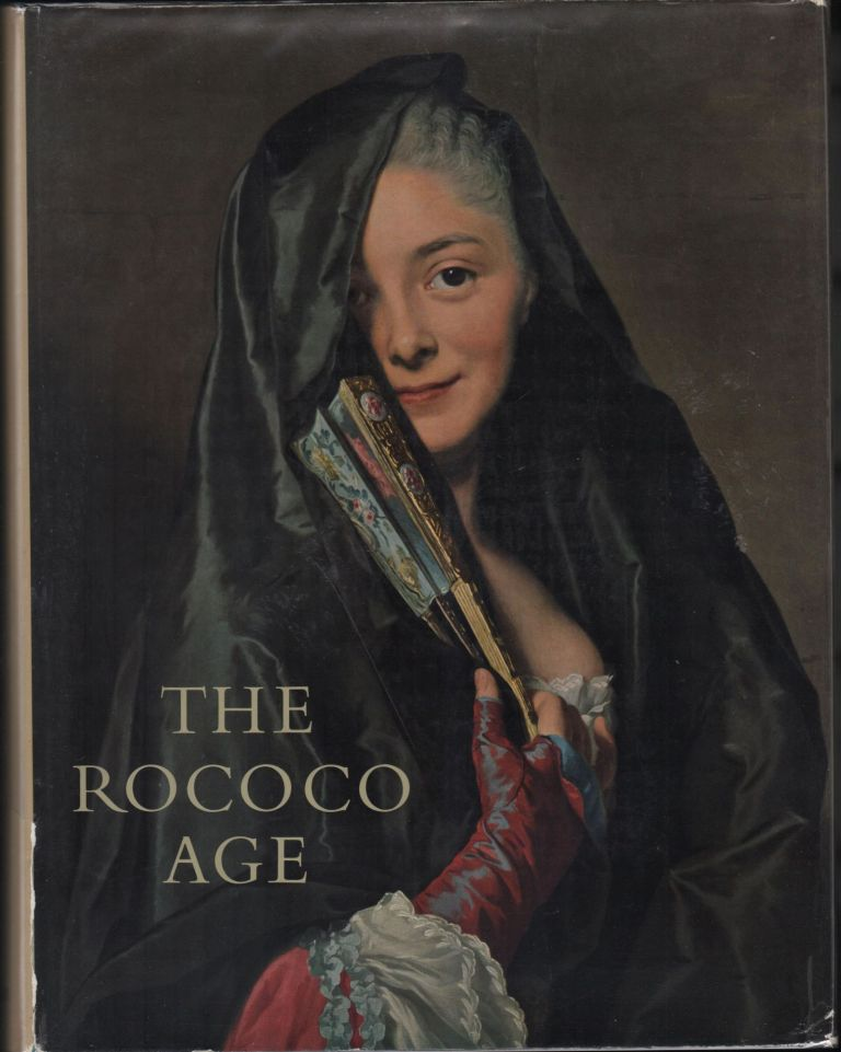 The Rococo Age; Art and Civilization of the 18th Century. Armo Schonberger, Halldor Soehner, the collaboration of Theodor Muller.