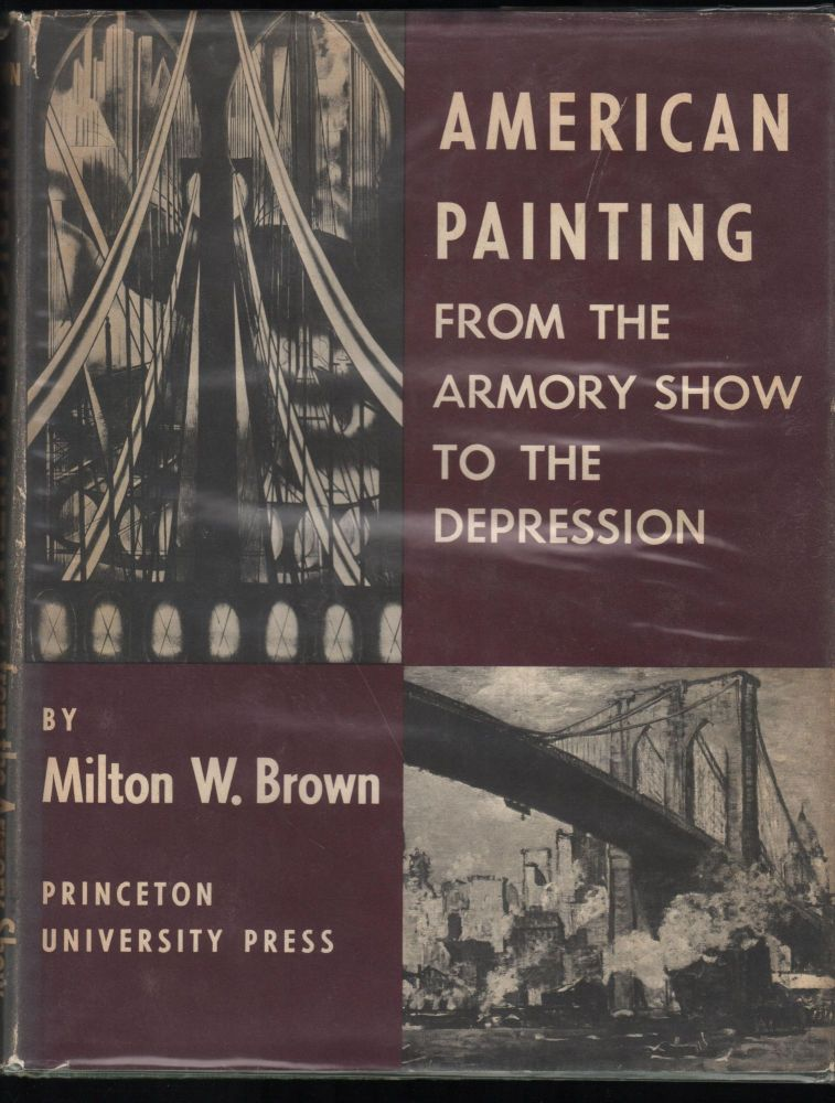 American Painting; from the Armory Show to the Depression. Milton W. Brown.