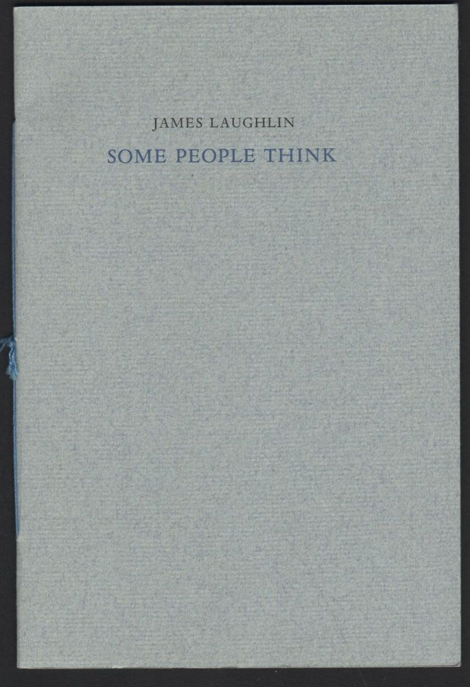 Some People Think. James Laughlin.