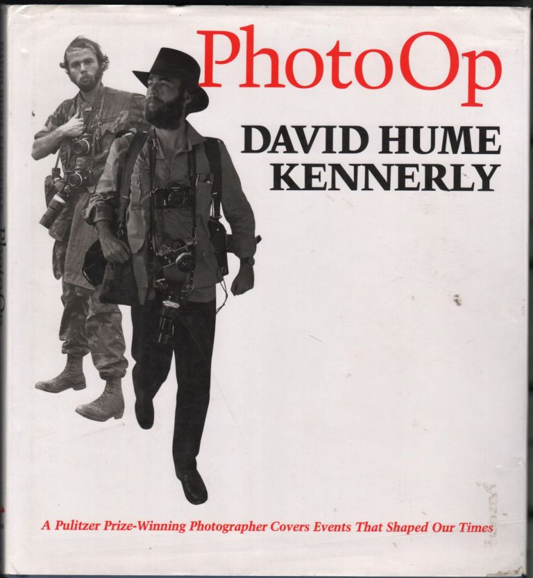 PhotoOp;A Pulitzer Prize Winning Photographer Covers Events that Shaped Our Time. David Hume Kennerly.