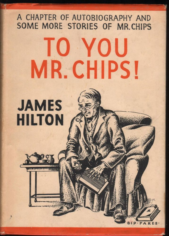 To You Mr. Chips. James Hilton.