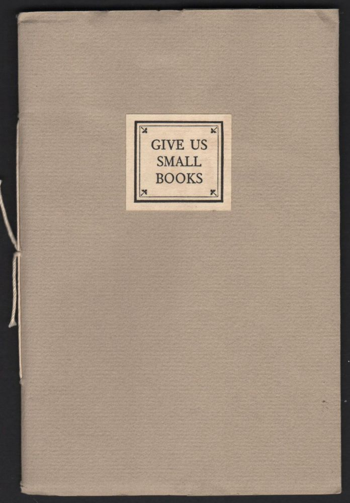 Give Us Small Books.