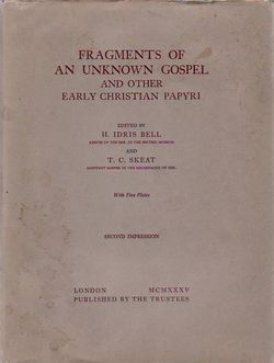 Fragments Of An Unknown Gospel And Other Early Christian Papyri. H. Idris Bell, T. C. Skeat
