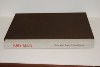 Red Bird. Love Poems by Christopher Logue based on the Spanish of Pablo Neruda. Christopher....