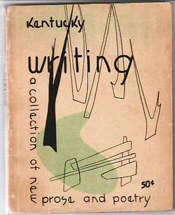 Kentucky Writing; A Collection Of New Kentucky Writing; Number 1