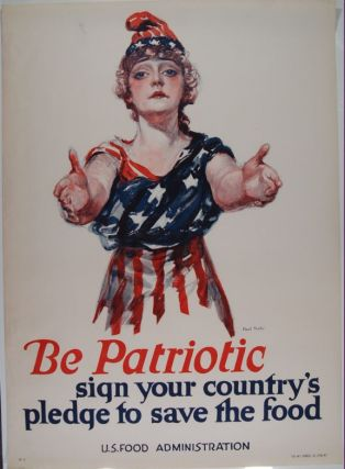 Be Patriotic Sign Your Country's Pledge To Save The Food (poster).; ca. 1918. World War I. Paul...
