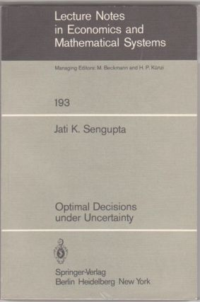 Optimal Decisions Under Uncertainty.; Lecture Notes in Economics and Mathematical Systems Vol....