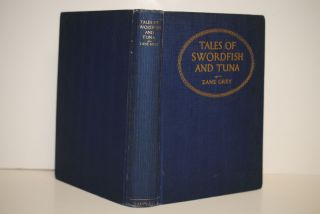 Tales of Swordfish and Tuna; With ninety illustrations from photographs taken by the author and...