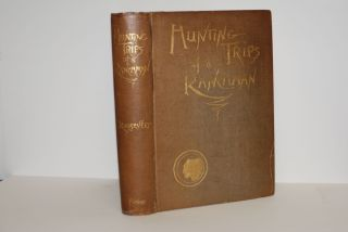 Hunting Trips of a Ranchman; sketches of sport on the northern cattle plains. Theodore Roosevelt