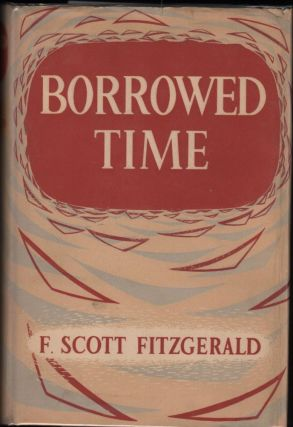 Borrowed Time: Short Stories. F. Scott Fitzgerald, Alan and Jennifer Ross, Alan, Jennifer Ross.