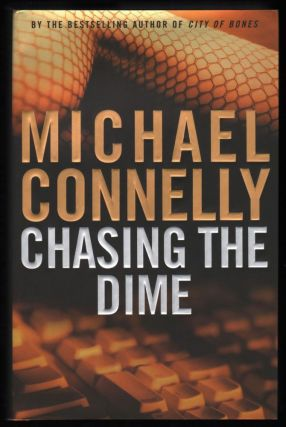 Chasing the Dime. Michael Connelly