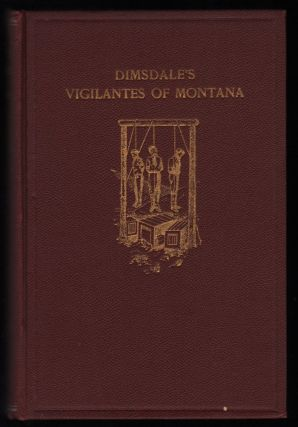The Vigilantes of Montana, or Popular Justice in the Rocky Mountains. Fourth Edition