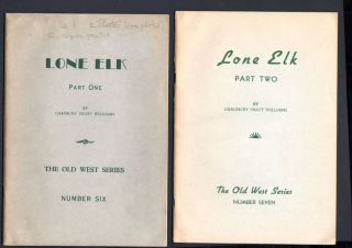 Lone Elk;The Life Story of Bill Williams, Trapper and Guide of the Far West. 2 Parts (Complete