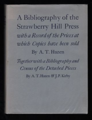 A Bibliography of the Strawberry Hill Press; with a Record of the Prices at which Copies have been sold. Allen T. Hazen.