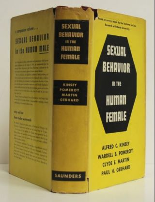 Sexual Behavior in the Human Female. Alfred C. Kinsey, Wardell B. Pomeroy, Clyde E. Martin, Paul...