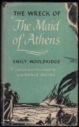 The Wreck of the Maid of Athens; Being the Journal of Emily Wooldridge 1869-1870. Emily Wooldridge