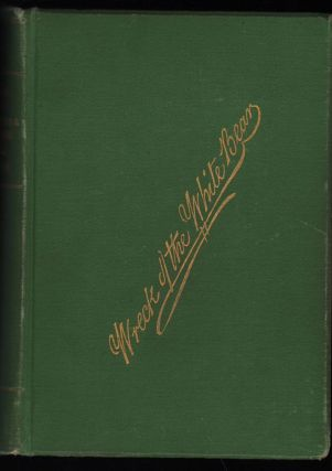 The Wreck of the White Bear; East Indiaman. Two volumes bound in one. Mrs Ellen Ross
