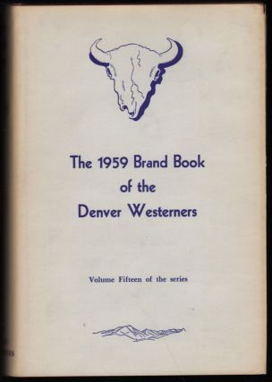 1959 Brand Book of the Denver Posse of The Westerners. Raymond G. Colwell