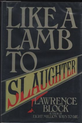 Like a Lamb to Slaughter. Lawrence Block.