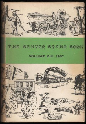 1957 Brand Book of the Denver Posse of The Westerners. Numa L. James.