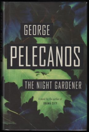 The Night Gardner. George P. Pelecanos