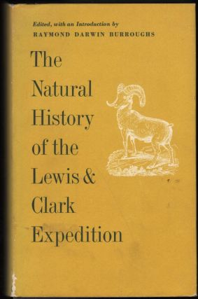 The Natural History of the Lewis & Clark Expedition. Raymond Darwin Burroughs.