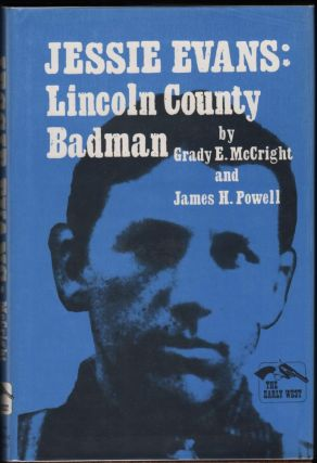 Jessie Evans; Lincoln County Badman. Grady E. McCright, James H. Powell.