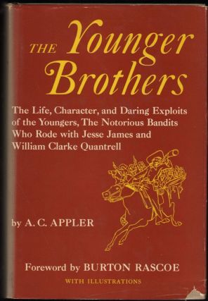 The Younger Brothers; The Life, Character, and Daring Exploits of the Youngers, The Notorious...