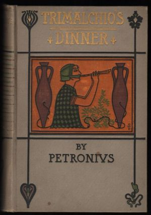 The Trimalchio's Dinner. Petronius Arbiter