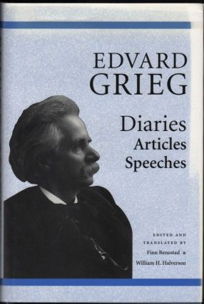 Edvard Grieg; Diaries, Articles, Speeches. Edvard Grieg