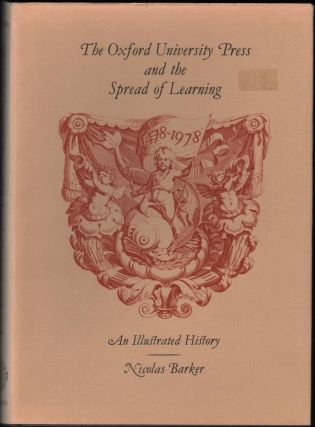 The Oxford University Press and the Spread of Learning; An Illustrated History 1478-1978. Nicolas...