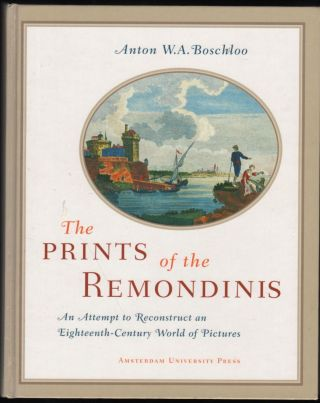 The Prints of the Remondinis; An Attempt to Reconstruct an Eighteenth-Century World of Pictures....