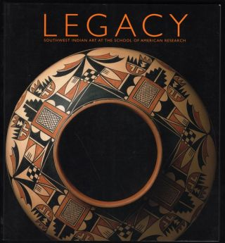 Legacy; Southwest Indian Art at the School of American Research. Duane Anderson.