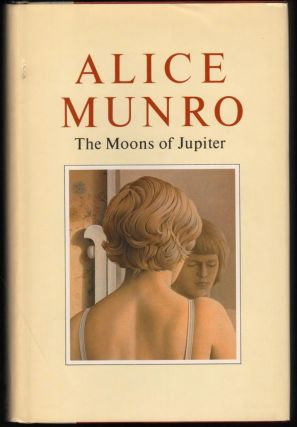 The Moons of Jupiter; Stories by Alice Munro. Alice Munro.