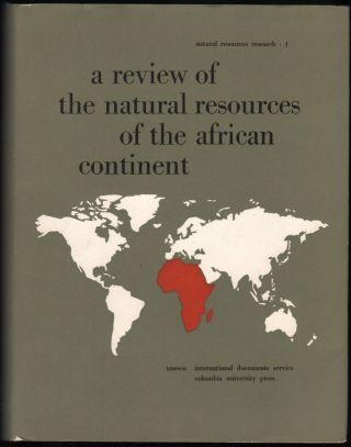 A Review of the Natural Resources of the African Continent. Unesco