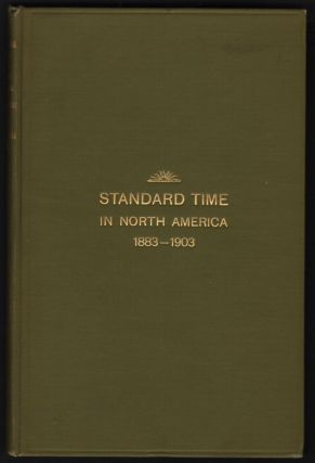 Short History of Standard Time and Its Adoption in North America in 1883. W. F. Allen.