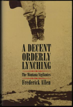 A Decent, Orderly Lynching. Frederick Allen