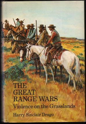The Great Range Wars; Violence on the Grasslands. Harry Sinclair Draga