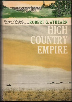 High Country Empire:The High Plains and Rockies. Robert G. Athearn