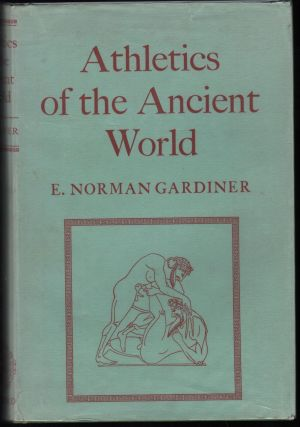Athletics Of The Ancient World. E. Norman Gardiner.