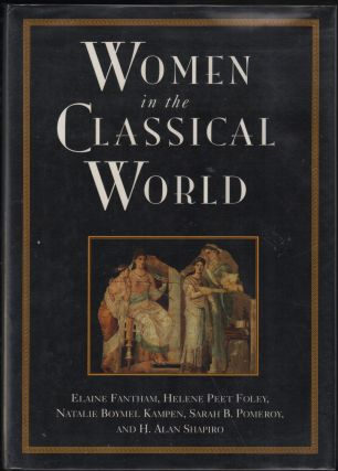 Women in the Classical World: Image and Text. Elaine Fantham, Sarah B. Pomeroy, Natalie Boymel...