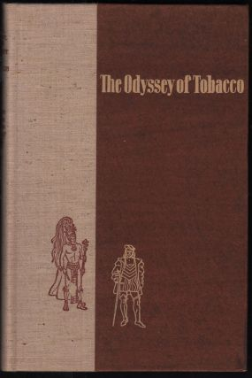 The Odyssey Of Tobacco. Robert Lewis Fisher