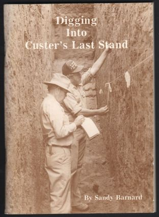 Digging into Custer's Last Stand. Sandy Barnard